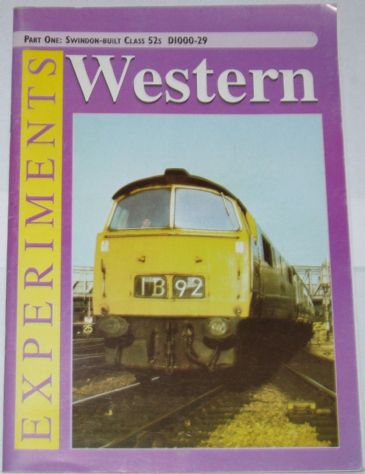 Western Experiments, Part One: Swindon-Built Class 52s DI000-29, edited by A Curtis